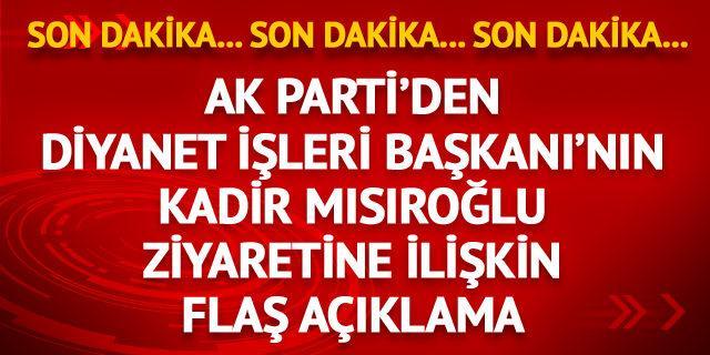 AK Parti'den Kadir Mısıroğlu ziyaretiyle ilgili açıklama