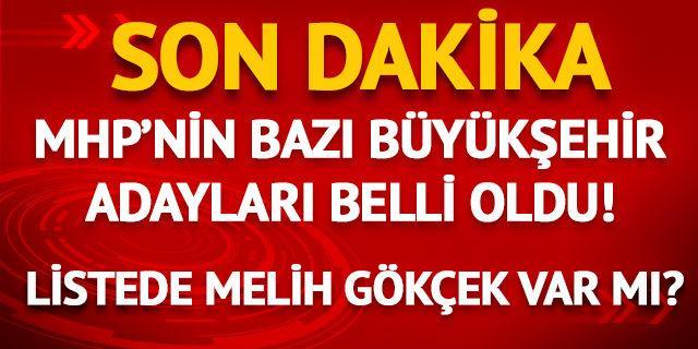 MHP'nin yerel seçimdeki başkan adayları açıklandı!