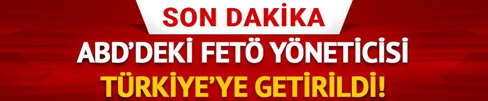 ABD'deki FETÖ yöneticisi Türkiye'ye getirildi