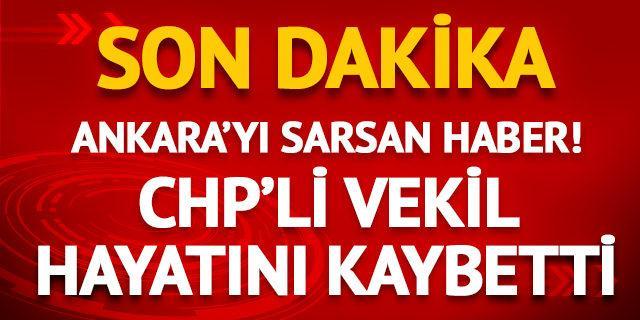CHP'li Milletvekili Erdin Bircan hayatını kaybetti