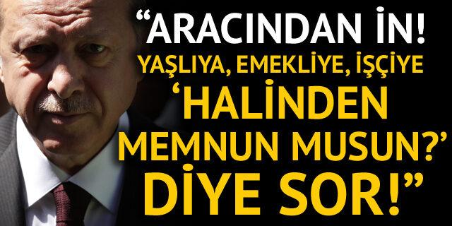 Erdoğan'a dikkat çeken çağrı: Aracından in, yaşlıya, emekliye...