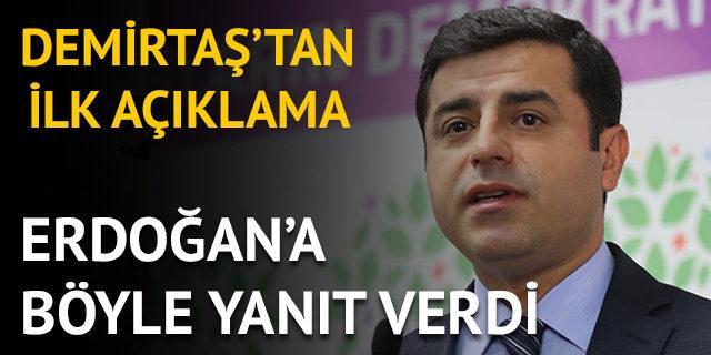 Demirtaş'tan 'Karar bizi bağlamaz' diyen Erdoğan'a yanıt!