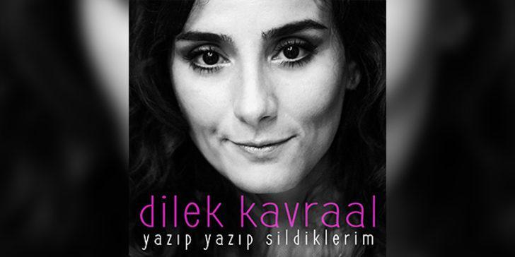Dilek Kavraal'dan yeni single: Yazıp Yazıp Sildiklerim
