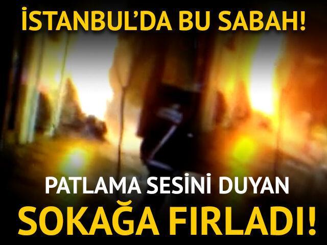 İstanbul'da bu sabah! Patlama sesini duyan sokağa fırladı!