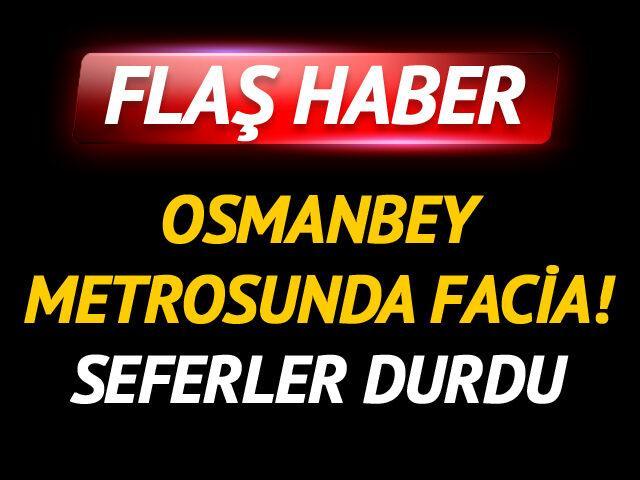 Osmanbey metrosunda facia! Seferler yapılamıyor