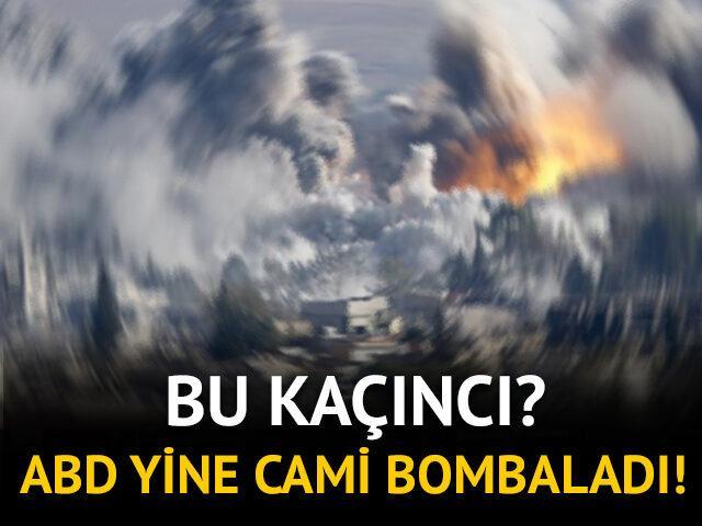 Bu kaçıncı? ABD yine cami bombaladı!