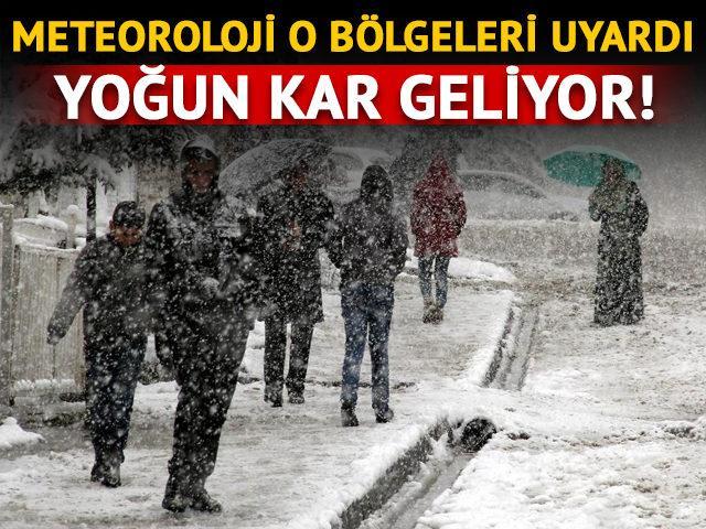 Meteoroloji o bölgeleri uyardı! Yoğun kar geliyor
