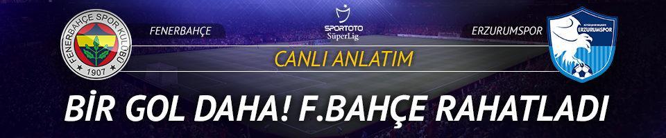 Fenerbahçe - BB Erzurumspor (CANLI ANLATIM)