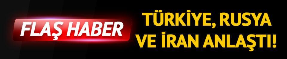Suriye'de kritik gelişme! Türkiye-Rusya-İran uzlaştı