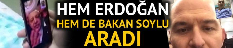 Hem Erdoğan hem de Bakan Soylu aradı!