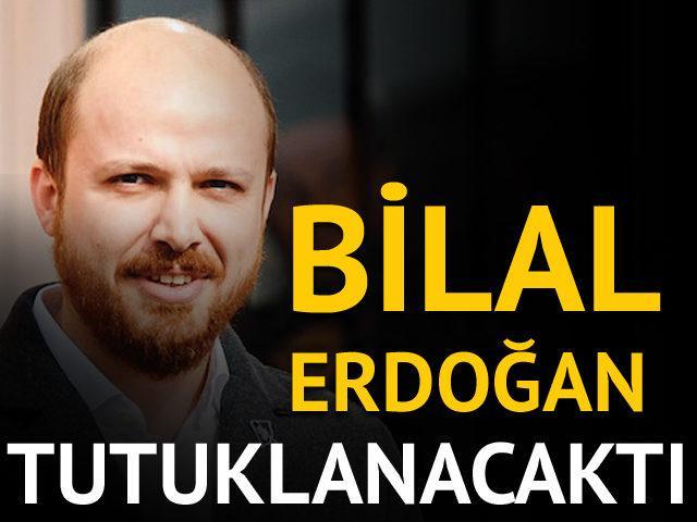 Bilal Erdoğan tutuklanacaktı! Plan ortaya çıktı