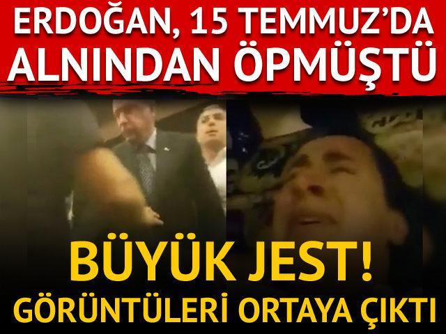 Erdoğan 15 Temmuz'da alnından öpmüştü! Büyük jest