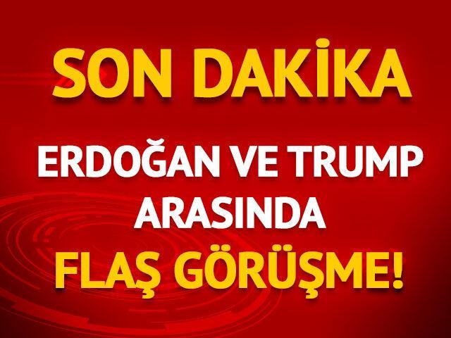 Erdoğan ve Trump arasında flaş görüşme!