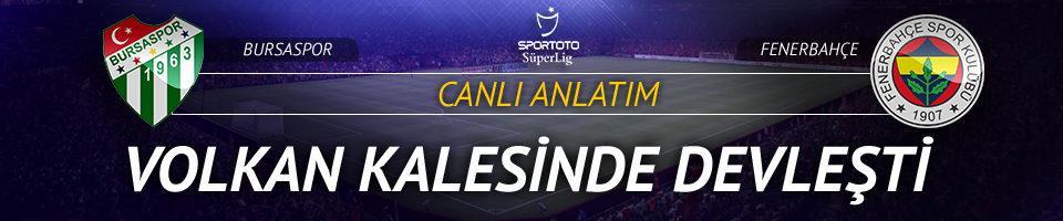 Bursaspor - Fenerbahçe | CANLI YAYIN
