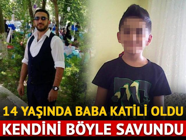 14 yaşında baba katili oldu! Kendini böyle savundu