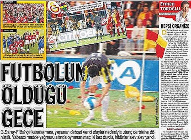 19 Mayıs 2007   Galatasaray 1 - 2 Fenerbahçe - Maç öncesi ve maç sırasında sahaya atılan sular, iki takımın sergilediği futbol ve Fenerbahçe'nin galibiyetinin önüne geçti.