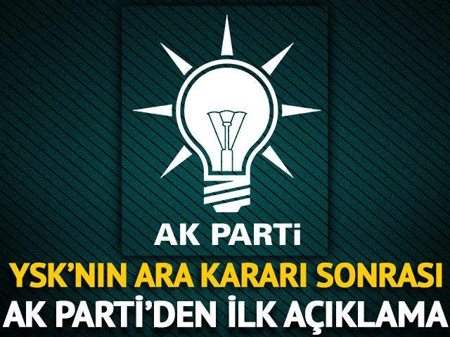 YSK'nın ara kararı sonrası AK Parti'den ilk açıklama