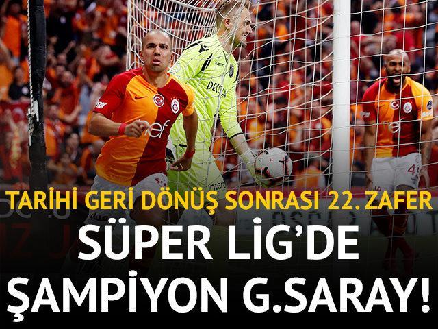 Süper Lig'de şampiyon Galatasaray!