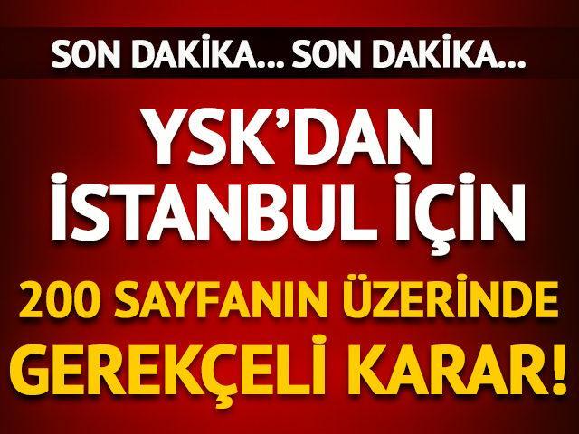 YSK'nın İstanbul için gerekçeli kararı tamamlandı!