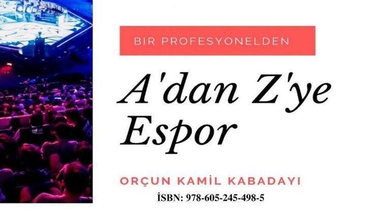 """Espor adına yeni bir e-kitap: """"A'dan Z'ye Espor"""""""