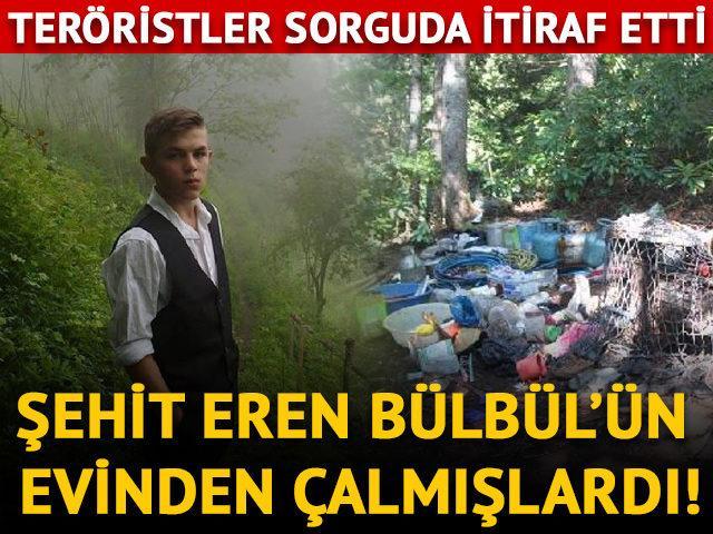 Şehit Eren Bülbül'ün evinden çalmışlardı! Teröristler sorguda itiraf etti