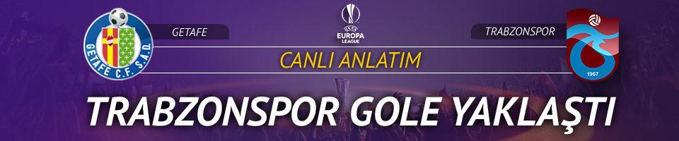 CANLI YAYIN | Getafe - Trabzonspor