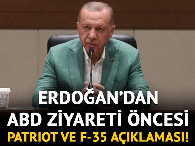 Erdoğan ABD ziyareti öncesi Patriot ve F-35 açıklaması