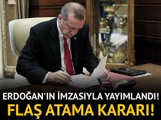 Erdoğan'ın imzasıyla yayımlandı! Flaş atama kararı!