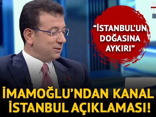 Ekrem İmamoğlu'ndan Kanal İstanbul açıklaması