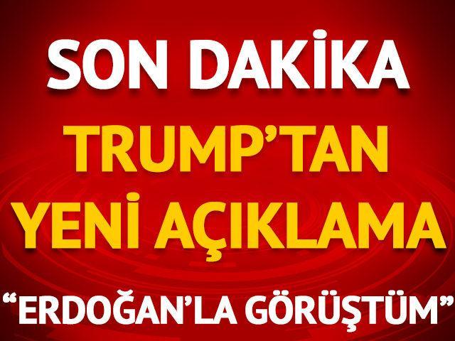 Trump açıkladı: Erdoğan'la telefonda görüştük