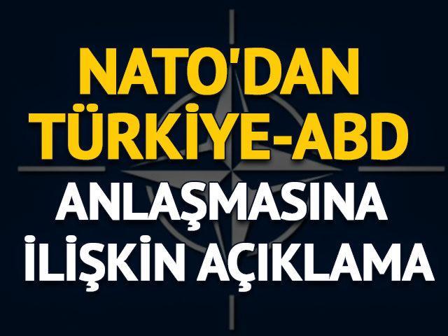 NATO'dan Türkiye-ABD arasındaki anlaşma açıklaması