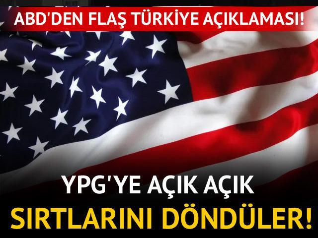 ABD'den flaş Türkiye açıklaması! YPG'ye açık açık sırt döndüler!