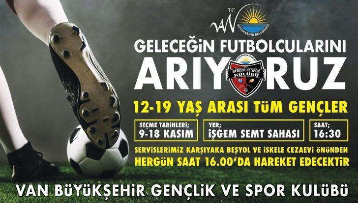 Van Büyükşehir Belediyesi geleceğin futbolcularını arıyor