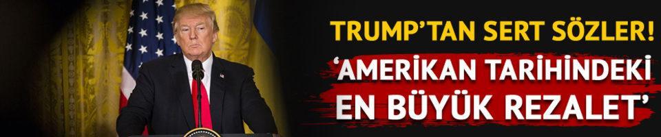 Trump'tan sert sözler! 'Amerikan tarihindeki en büyük rezalet'