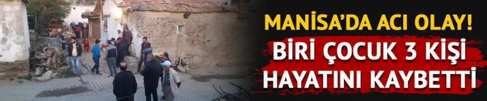 Manisa'da soba faciası! Biri çocuk 3 kişi hayatını kaybetti