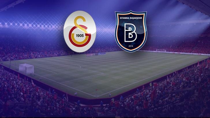 Galatasaray - Başakşehir maçının 11'leri belli oldu
