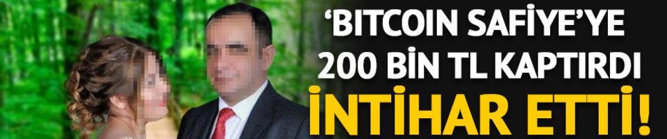 'Bitcoin Safiye'ye 200 bin TL kaptırdı, intihar etti!