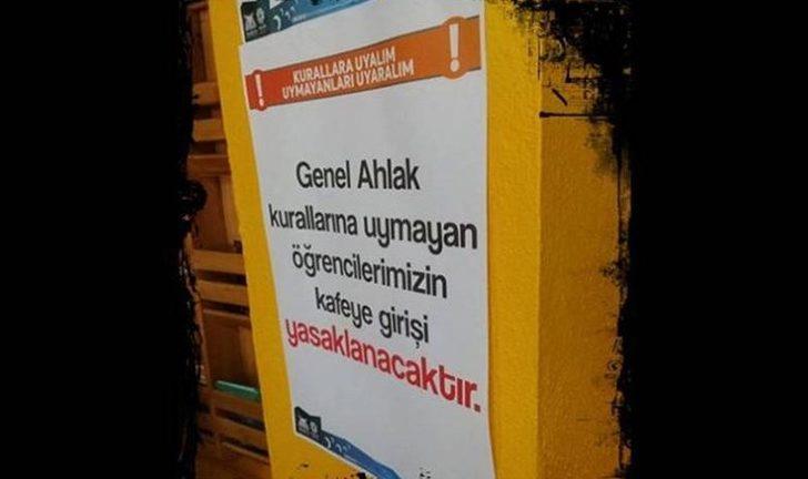 Üniversite kafesinde tartışma yaratan afiş: Genel ahlak kurallarına uymayan giremez!