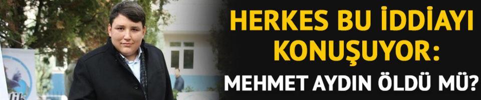 Herkes bu iddiayı konuşuyor: Mehmet Aydın öldü mü?