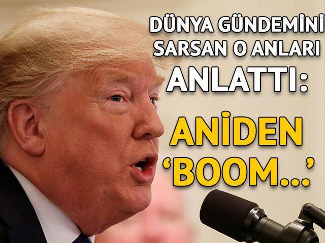 Dünya gündemini sarsan o anları anlattı: Aniden 'boom'...