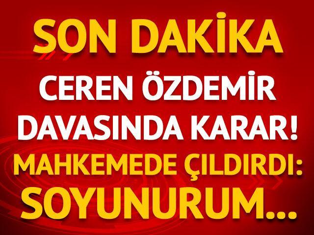 Ceren Özdemir davasında karar!