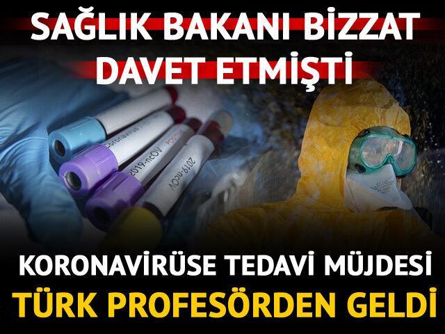 Koronavirüse tedavi müjdesi bir Türk'ten geldi