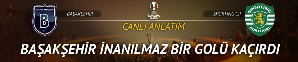 MAÇ BAŞLADI   Başakşehir - Sporting Lizbon