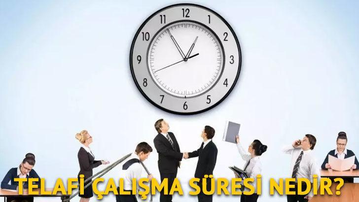 Telafi çalışma süresi nedir? | Telafi çalışma süresi kaç saat?