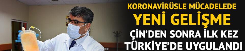 Çin'den sonra dünyada ilk plazma tedavisi Türkiye'de uygulandı