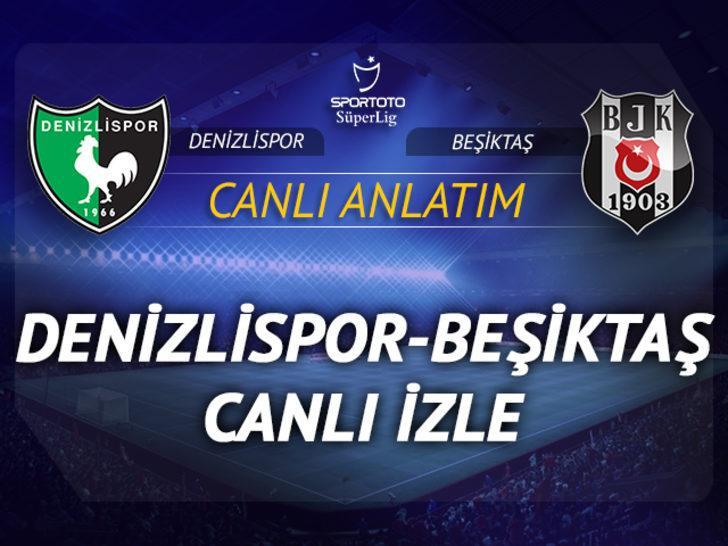 Denizlispor - Beşiktaş canlı izle | Denizli BJk maçı izle | şifresiz canlı yayın
