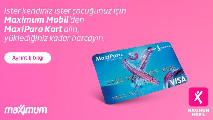 Limitini kendin belirleyebildiğin MaxiPara Kart