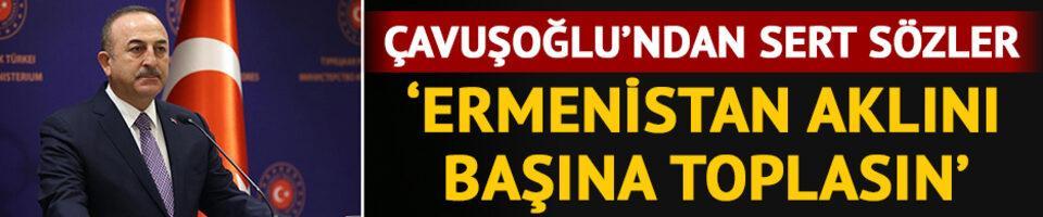 Türkiye'den Ermenistan'a çok sert tepki