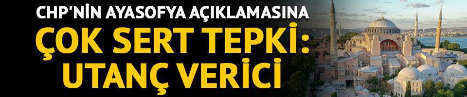 CHP'nin Ayasofya açıklamasına AK Parti'den çok sert tepki