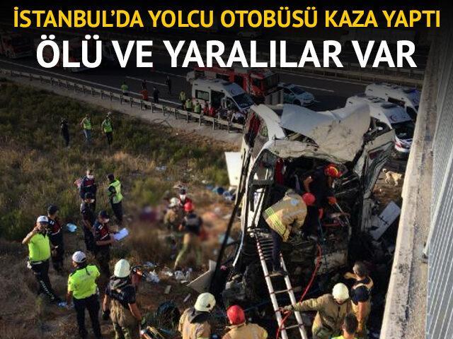 İstanbul'da yolcu otobüsü kaza yaptı! Ölü ve yaralılar var